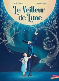 Aurélie Bombace et Amanda Minazio - Le Veilleur de Lune.