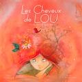 Aurélie Bombace et Loren Bes - Les cheveux de Lou.