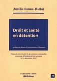 Aurélie Bonne-Harbil - Droit et santé en détention.