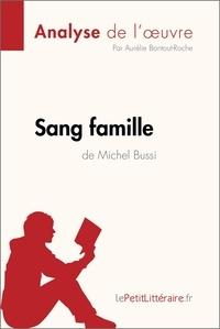 Aurélie Bontout-Roche et  lePetitLitteraire - Sang famille de Michel Bussi (Analyse de l'oeuvre) - Comprendre la littérature avec lePetitLittéraire.fr.