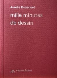 Aurélie Bousquet - Mille minutes de dessin.