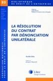 Aurélie Bres - La résolution du contrat par dénonciation unilatérale.