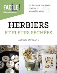 Aurélie Buridans - Herbiers et fleurs séchées - Un livre pour tout savoir, pratique et accessible à tous.