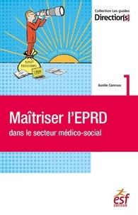 Aurélie Camroux - Maîtriser l'EPRD dans le secteur médico-social.