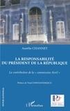 Aurélie Channet - La responsabilité du président de la République. - La contribution de la commission Avril.