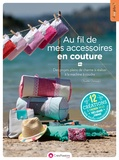 Aurélie Chirouze - Au fil de mes accessoires en couture - Avec 1 patron très grand format.