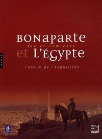 Aurélie Clemente-Ruiz - Bonaparte et l'Egypte - Feu et lumière, L'album de l'exposition.