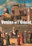 Aurélie Clemente-Ruiz - Venise et l'Orient.