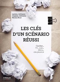 Aurélie Coffineau et Virginie Coffineau - Les clés d'un scénario réussi - Cinéma, TV, pub, docu, corporate.