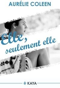 Aurélie Coleen - NEW LOVE  : Elle seulement Elle Intrégrale.