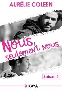 Aurélie Coleen - NEW LOVE  : Nous, seulement Nous - saison 1.