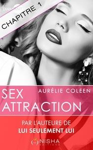 Aurélie Coleen - Sex Attraction - chapitre 1.