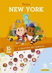 Aurélie Comas et Noélie Vialet - Mission New York - 15 défis à relever en famille.