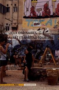 Aurélie Condevaux et Maria Gravari-Barbas - Lieux ordinaires, avant et après le tourisme.