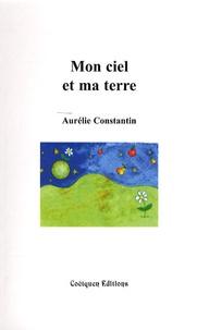 Aurélie Constantin - Mon ciel et ma terre.