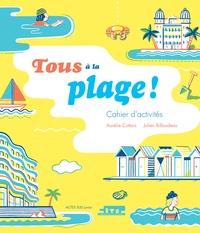 Aurélie Cottais et Julien Billaudeau - Tous à la plage ! - Cahier d'activités.