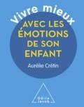 Aurélie Crétin - Vivre mieux avec les émotions de son enfant.