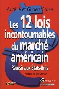 Les 12 lois incontournables du marché américain- Réussir aux Etats-Unis - Aurélie Croze |