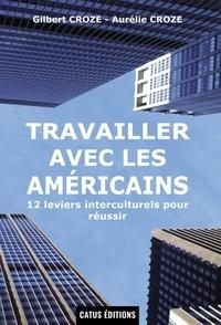 Aurélie Croze et Gilbert Croze - Travailler avec les américains.