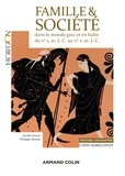 Aurélie Damet et Philippe Moreau - Famille et société dans le monde grec et en Italie du Ve siècle av. J.-C. au IIe siècle av. J.-C..