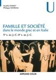 Aurélie Damet et Philippe Moreau - Famille et société dans le monde grec et en Italie - Ve s. av. J.-C.-IIe s. av. J.-C..