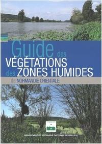 Aurélie Dardillac et Julien Buchet - Guide des végétations des zones humides en Normandie orientale.