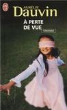 Aurélie Dauvin - A perte de vue.