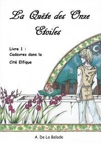 Aurélie De la Balade - La quête des Onze Etoiles - Livre 1 : Cadavres dans la Cité Elfique.