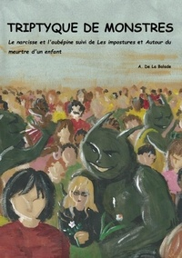Aurélie De la Balade - Triptyque de monstres.