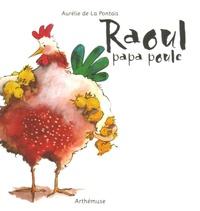 Aurélie de La Pontais - Raoul papa poule.