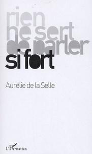 Aurélie de La Selle - Rien ne sert de parler si fort.