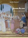 Aurélie Decourt - Jehan Alain - Livre du centenaire.