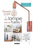 Aurélie Deglane - Comment j'ai fait  une lampe avec un tuyau.