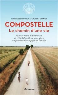 Aurélie Derreumaux et Laurent Granier - Compostelle, le chemin d'une vie.