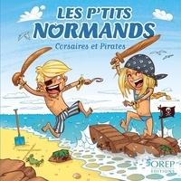 Aurélie Derreumaux et Laurent Granier - Les p'tits normands et les pirates.