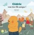 Aurélie Desfour et Coline Citron - Cédric veut être fils unique !.