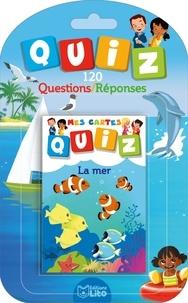 Aurélie Desfour et Carine Hinder - La mer - 120 questions/réponses.