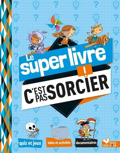 Le super livre C'est pas sorcier !