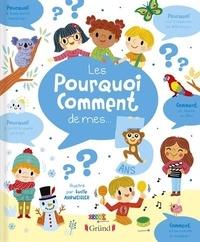 Aurélie Desfour et Lucile Ahrweiller - Les pourquoi comment de mes 5 ans.