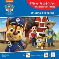 Aurélie Desfour - Paw Patrol La Pat' Patrouille  : Mission à la ferme.