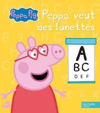 Aurélie Desfour - Peppa veut des lunettes.