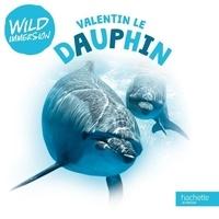 Aurélie Desfour - Valentin le Dauphin.