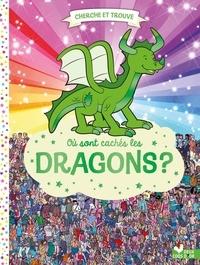 Aurélie Desfours et Paul Moran - Où sont cachés les dragons ?.