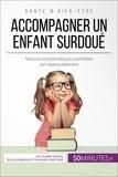 Aurélie Dorchy et  50Minutes.fr - Famille  : Accompagner un enfant surdoué - Mieux le comprendre pour permettre son épanouissement.