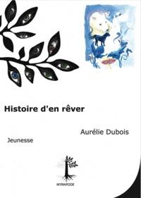 Aurélie Dubois - Histoire d'en rêver.