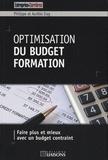 Aurélie Eray et Philippe Eray - Optimisation du budget formation - Faire plus et mieux avec un budget contraint.