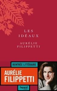 Téléchargement gratuit d'ebooks au format txt Les idéaux par Aurélie Filippetti CHM RTF PDF 9782213709444 in French