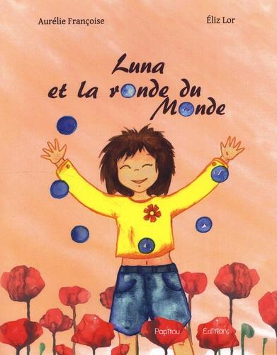 Luna et la ronde du monde