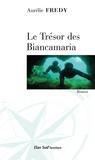Aurélie Fredy - Le trésor des Biancamaria.