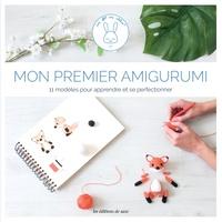 Aurélie Garcin - Mon premier amigurumi - 11 modèles au crochet pour apprendre et se perfectionner.